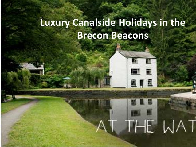 Luxury Canalside Holidays in the        Brecon Beacons