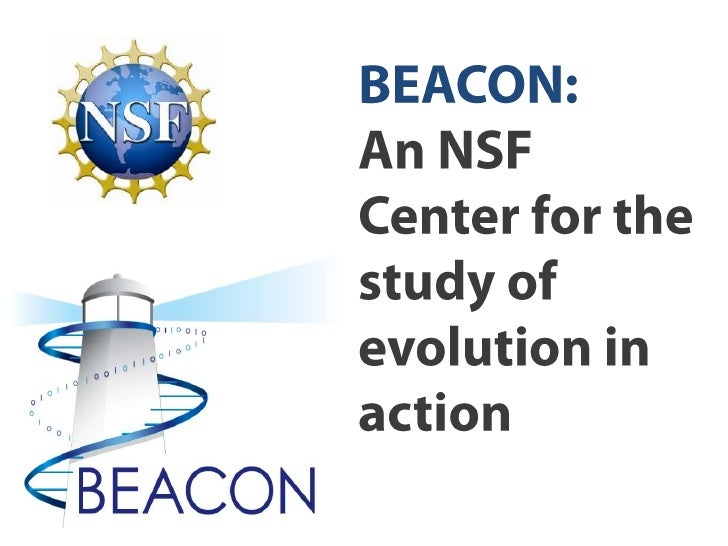 BEACON: <br />An NSF Center for the study of evolution in action<br />