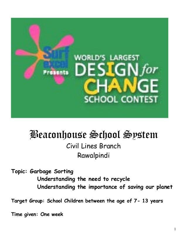 Beaconhouse School System Civil Lines Branch Rawalpindi Topic: Garbage Sorting Understanding the need to recycle Understan...