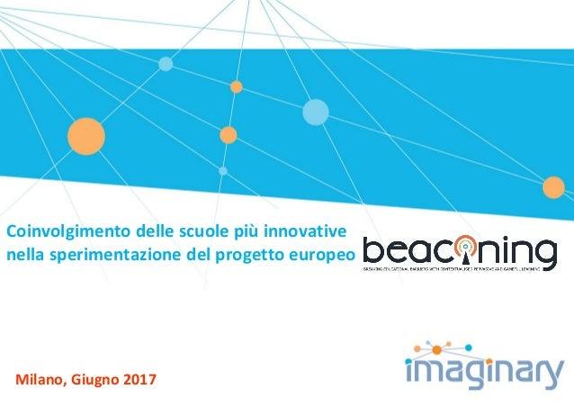 Coinvolgimento delle scuole più innovative nella sperimentazione del progetto europeo Milano, Giugno 2017