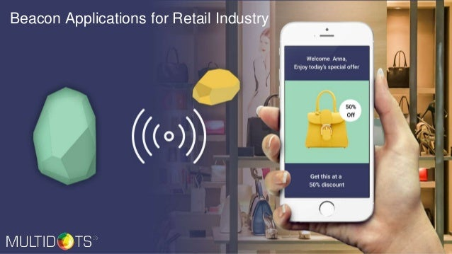 www.multidots.com Beacon Applications for Retail Industry
