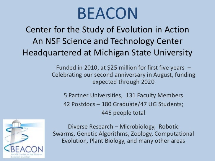 BEACON Center for the Study of Evolution in Action  An NSF Science and Technology CenterHeadquartered at Michigan State Un...