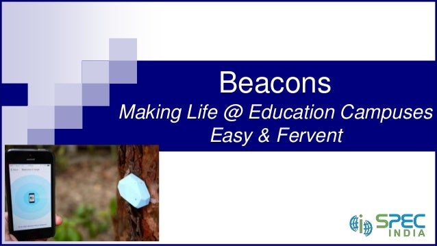 Beacons Making Life @ Education Campuses Easy & Fervent