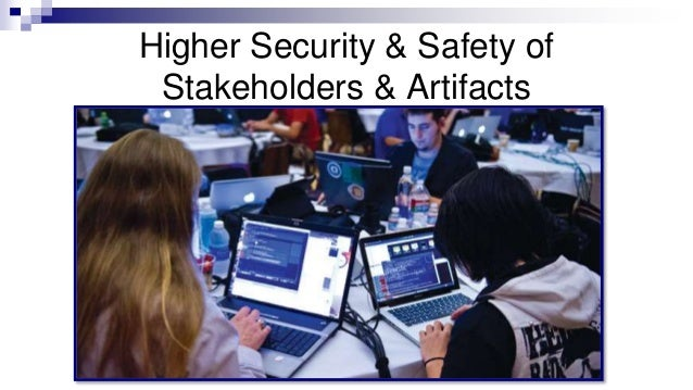 Higher Security & Safety of Stakeholders & Artifacts