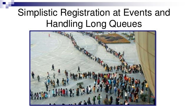 Simplistic Registration at Events and Handling Long Queues