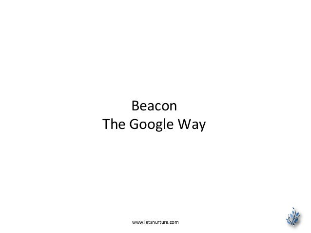 Beacon The Google Way www.letsnurture.com