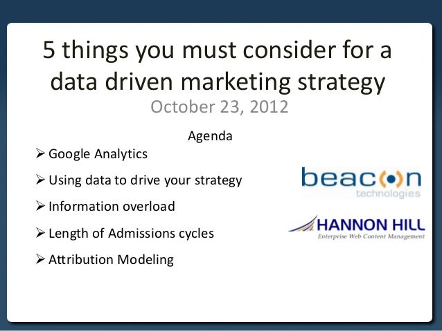 5 things you must consider for a  data driven marketing strategy                     October 23, 2012                     ...