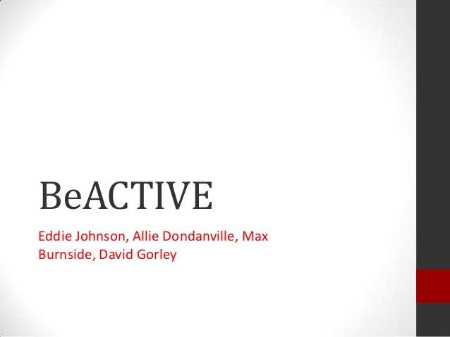 BeACTIVE Eddie Johnson, Allie Dondanville, Max Burnside, David Gorley