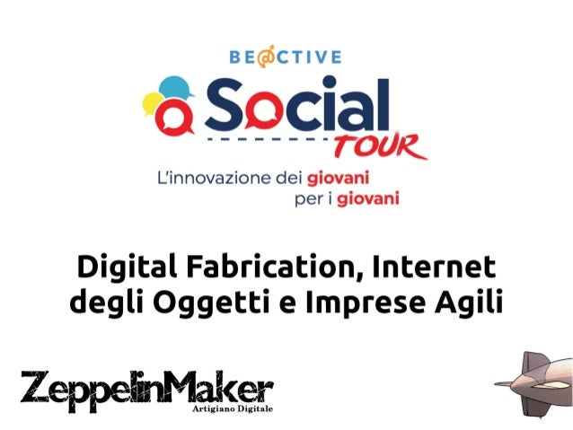 Digital Fabrication Internet Of Things e quindi Agile Business
