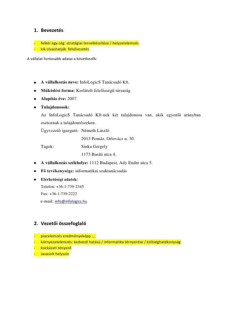 1. Bevezetés    -   felkér egy cég: stratégiai tervelkészítése / helyzetelemzés    -   kik olvashatják. felsővezetésA váll...