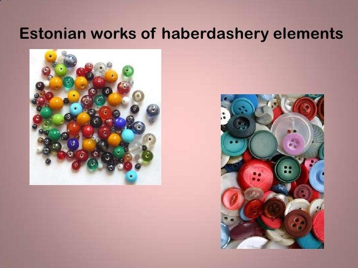 Estonian works of haberdashery elements