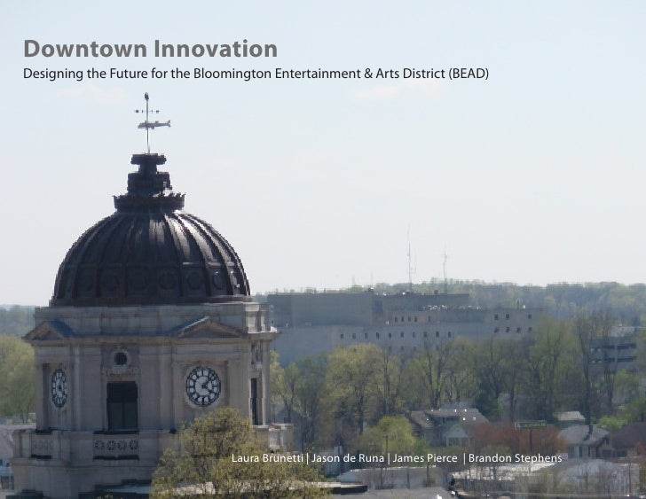 Downtown Innovation Designing the Future for the Bloomington Entertainment & Arts District (BEAD)                         ...