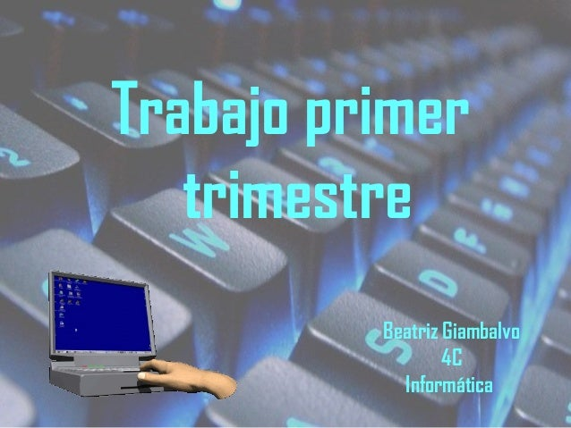 Trabajo primer trimestre Beatriz Giambalvo 4C Informática