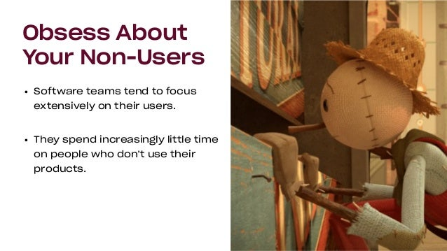 • You have more non-users than users. • Your brand is often determined by the way your product touches non-users. Growth C...
