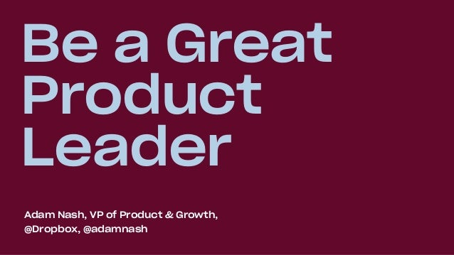 Be A Great Product Leader (Amplify, Oct 2019) Slide 2
