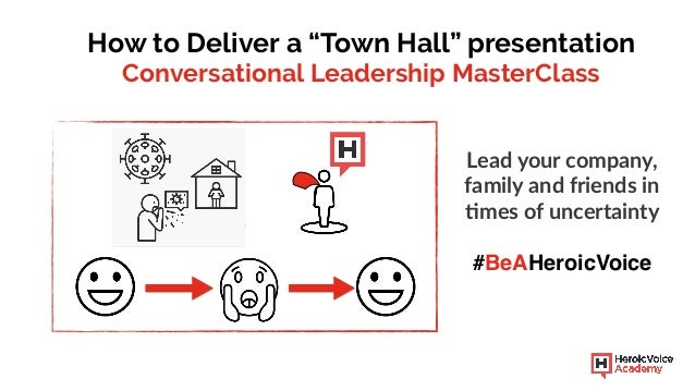 """/ How to Deliver a """"Town Hall"""" presentation Conversational Leadership MasterClass Lead your company, family and friends in..."""