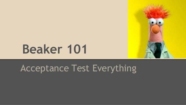 Beaker 101 Acceptance Test Everything