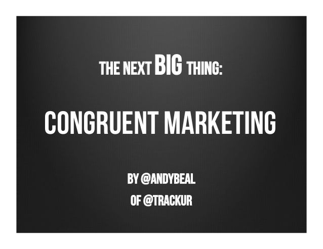 congruent marketingThe Next BIG Thing:by @AndyBealOf @Trackur