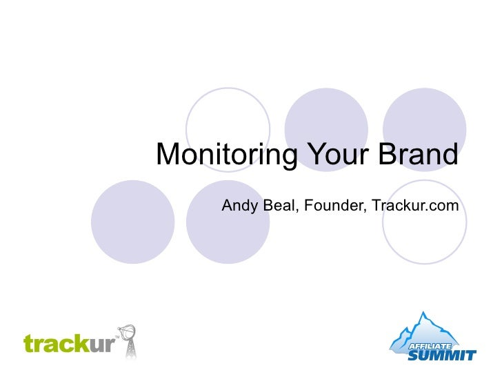 Monitoring Your Brand Andy Beal, Founder, Trackur.com