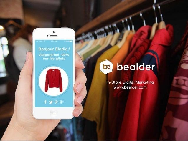 In-Store Digital Marketing www.bealder.com