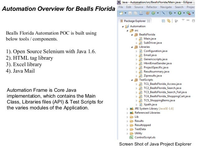 Automation Overview for Bealls Florida Bealls Florida Automation POC is built using below tools / components. 1). Open Sou...