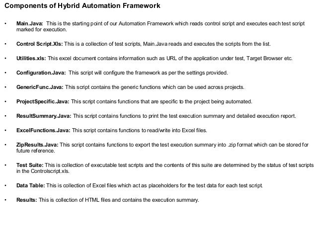 Components of Hybrid Automation Framework • Main.Java: This is the starting point of our Automation Framework which reads ...