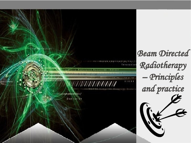 Beam Directed Radiotherapy – Principles and practice