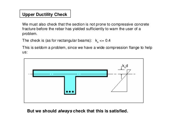 Upper Ductility CheckWe must also check that the section is not prone to compressive concretefracture before the rebar has...
