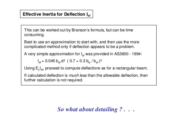 Effective Inertia for Deflection IefThis can be worked out by Branson's formula, but can be timeconsuming.Best to use an a...