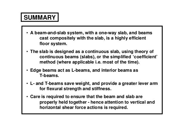 SUMMARY• A beam-and-slab system, with a one-way slab, and beams      cast compositely with the slab, is a highly efficient...