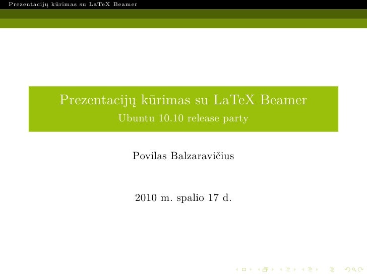 Prezentacijų kūrimas su LaTeX Beamer                   Prezentacijų kūrimas su LaTeX Beamer                               ...