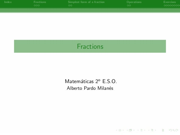 Index   Fractions    Simplest form of a fraction   Operations   Exercises                           Fractions             ...
