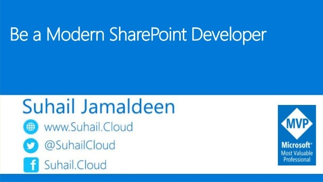 Be a Modern SharePoint Developer