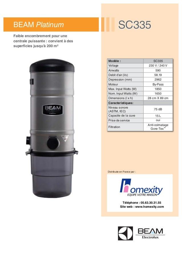 Distribuée en France par : Modèle : SC335 Voltage 230 V / 240 V Airwatts 590 Debit d'air (l/s) 58.19 Depression (mm) 2962 ...