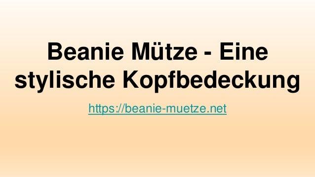 Beanie Mütze - Eine stylische Kopfbedeckung https://beanie-muetze.net