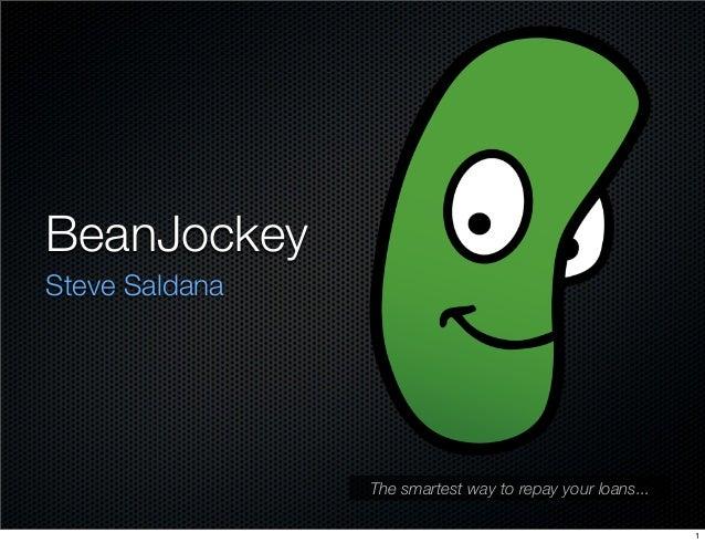 BeanJockey Steve Saldana  The smartest way to repay your loans... 1