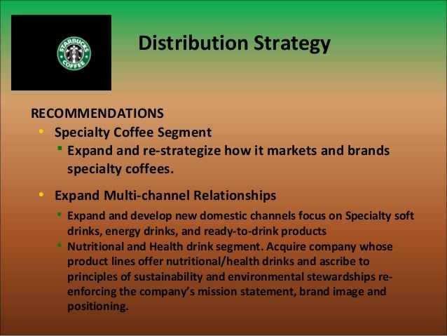 starbucks multi domestic strategy How starbucks's culture brings its strategy to culture and strategy tend to be with how the company makes its strategy work take starbucks.