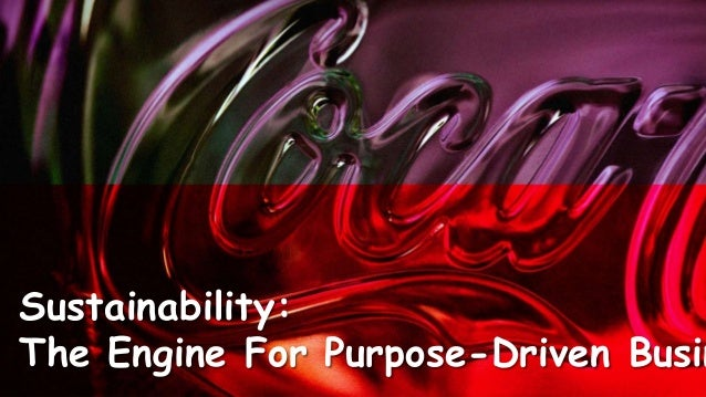 1 Sustainability: The Engine For Purpose-Driven Busin