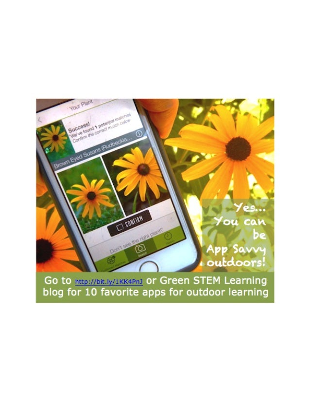 Go to i or Green STEM Learning blog for 10 favorite apps for outdoor learning