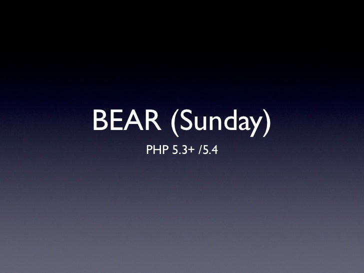 BEAR (Sunday)   PHP 5.3+ /5.4