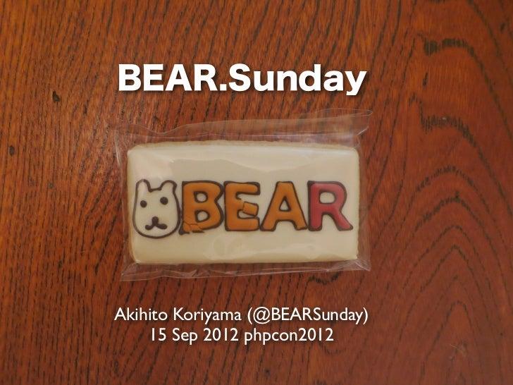 BEAR.SundayAkihito Koriyama (@BEARSunday)    15 Sep 2012 phpcon2012