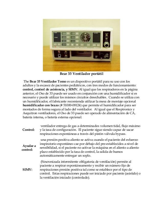 Bear 33 Ventilador portátil The Bear 33 Ventilador Tomo es un dispositivo portátil para su uso con los adultos y la escase...