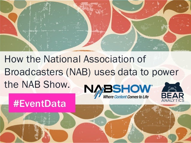 How the National Association of Broadcasters (NAB) uses data to power the NAB Show. #EventData
