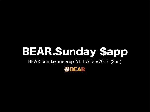 BEAR.Sunday $appBEAR.Sunday meetup #1 17/Feb/2013 (Sun)
