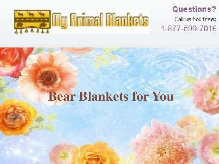 Bear Blankets for You