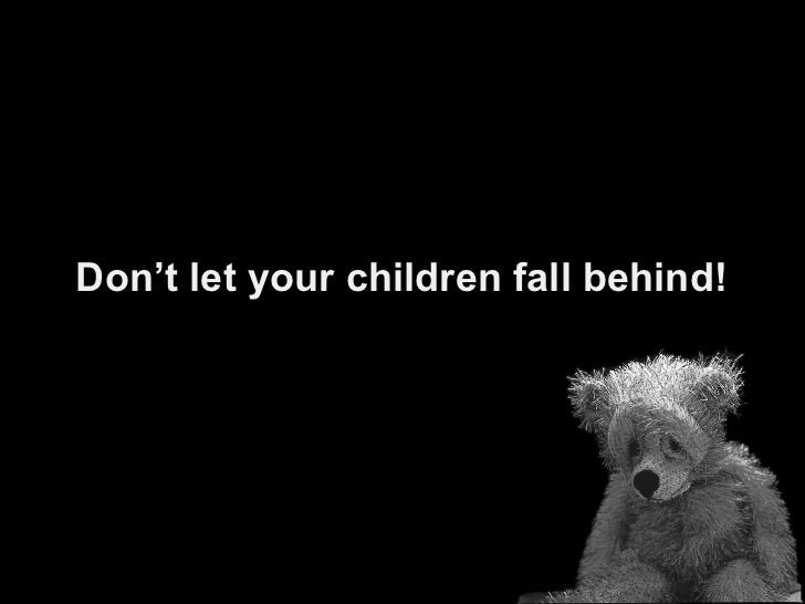 Don't let your children fall behind!