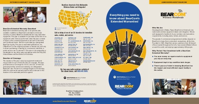 For two-way radio services outside ofthe above areas, call 800.449.5695.www.BearCom.com/ServiceBearCom HeadquartersP.O. Bo...