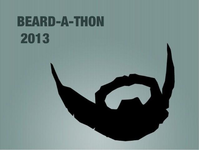 BEARD-A-THON 2013