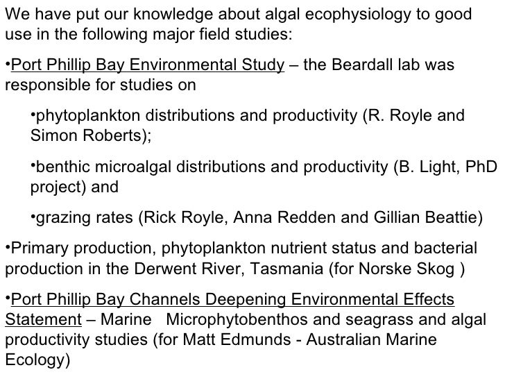 <ul><li>We have put our knowledge about algal ecophysiology to good use in the following major field studies: </li></ul><u...