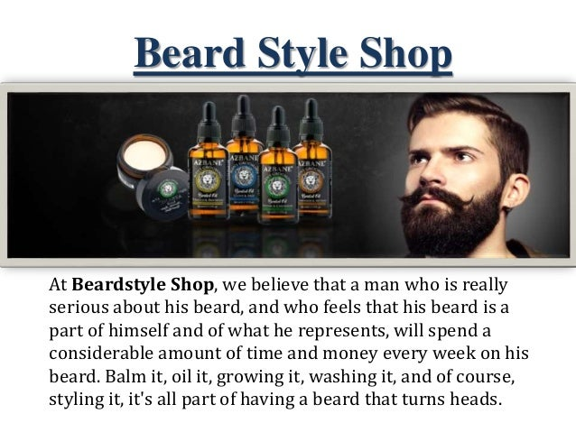 Beard Style Shop At Beardstyle Shop, we believe that a man who is really serious about his beard, and who feels that his b...